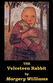 The Velveteen Rabbit, Illustrated (Optimized for Kindle) by [Margery Williams, $1 Books]