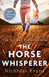 The Horse Whisperer: The classic, romantic novel that was made into a beloved film: The 25th anniversary edition of a classic novel that was made into a beloved film