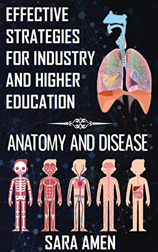 Effective Strategies For Industry And Higher Education: Anatomy And Disease (English Edition)