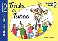 Tricks to Tunes Double Bass Book 2 (Flying Start)