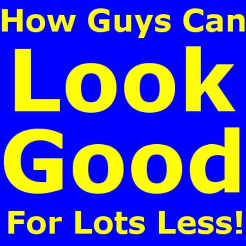How Guys Can Look Good for Lots Less  audiobook cover art