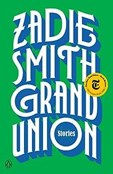 Grand Union: Stories by [Zadie Smith]