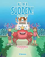 All of a Sudden! Children's Books: Crabadabica