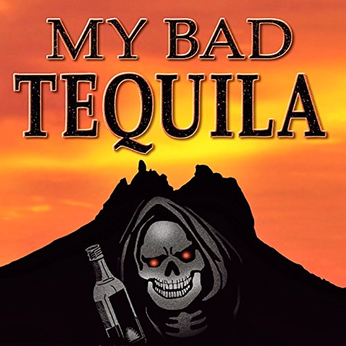 My Bad Tequila audiobook cover art