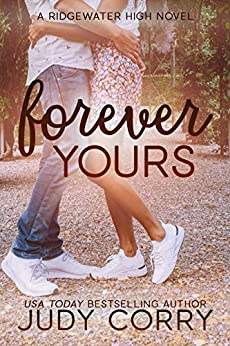 Forever Yours: A First Love/Second Chance Sweet Romance (Ridgewater High Romance) by [Judy Corry]