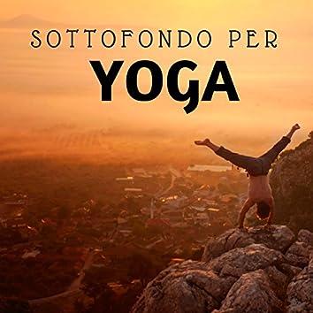 Sottofondo per Yoga - Musica Orientale Rilassante, Suoni della Natura,  Pianoforte per Hatha e Kundalini