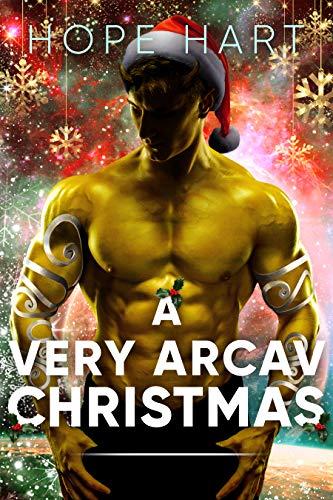 A Very Arcav Christmas: A Sci Fi Alien Romance Holiday Novella (Arcav Alien Invasion Book 6)