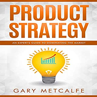 Product Strategy: An Expert's Guide to Dominating the Market audiobook cover art
