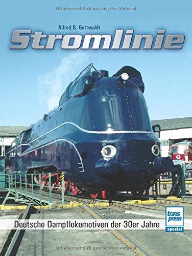 Stromlinie: Deutsche Dampflokomotiven der 30er Jahre