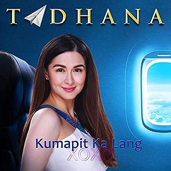 """Kumapit Ka Lang (""""Tadhana"""" Theme Song)"""