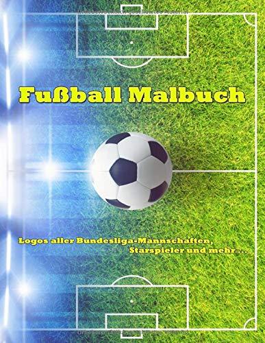 Fußball Malbuch - Logos aller Bundesliga-Mannschaften, Starspieler und mehr ...