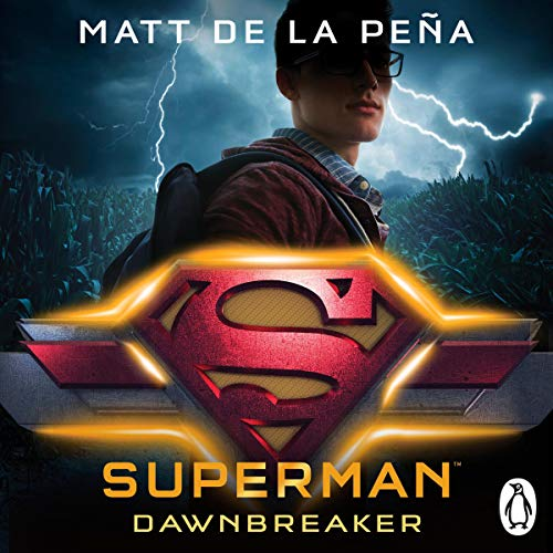 Superman     Dawnbreaker              By:                                                                                                                                 Matt de la Peña                               Narrated by:                                                                                                                                 Andrew Eiden                      Length: 7 hrs and 28 mins     13 ratings     Overall 4.5