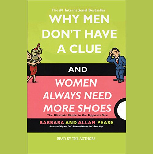 Why Men Don't Have a Clue and Women Always Need More Shoes cover art
