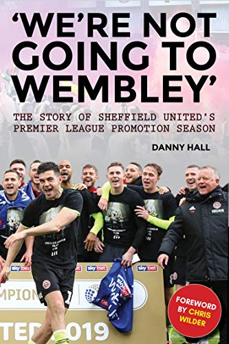 'We're not going to Wembley': The story of Sheffield United's 2018/19 promotion season
