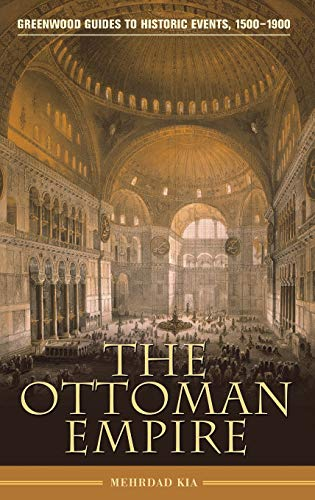 The Ottoman Empire (Greenwood Guides to Historic Events 1500-1900)