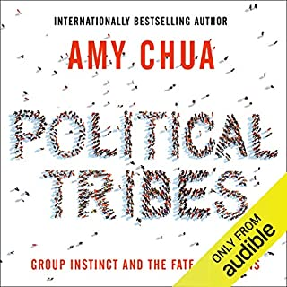 Political Tribes     Group Instinct and the Fate of Nations              Written by:                                                                                                                                 Amy Chua                               Narrated by:                                                                                                                                 Julia Whelan                      Length: 7 hrs and 3 mins     Not rated yet     Overall 0.0