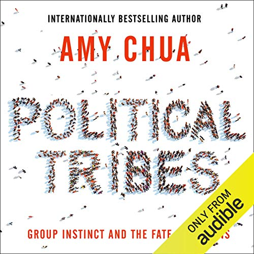 Political Tribes     Group Instinct and the Fate of Nations              By:                                                                                                                                 Amy Chua                               Narrated by:                                                                                                                                 Julia Whelan                      Length: 7 hrs and 3 mins     11 ratings     Overall 4.6
