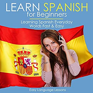 Learn Spanish for Beginners: Learning Spanish Everyday Words Fast & Easy cover art