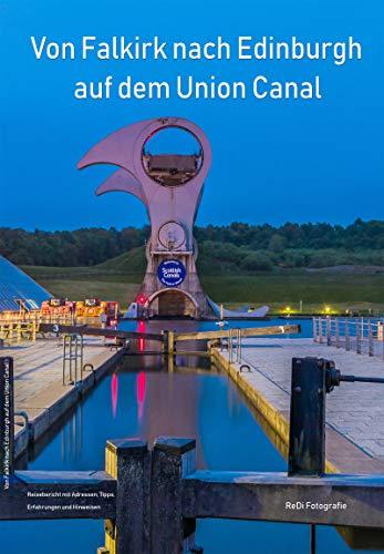 Von Falkirk nach Edinburgh auf dem Union Canal (German Edition)