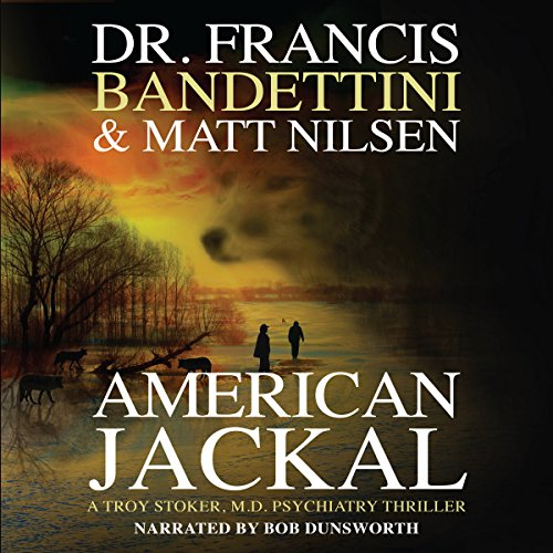 American Jackal: A Troy Stoker, M.D. Psychiatry Thriller audiobook cover art