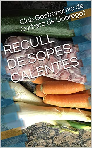 RECULL DE SOPES CALENTES (Catalan Edition)