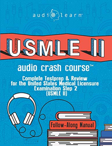 USMLE 2 Audio Crash Course: Complete Test Prep and Review for the United States Medical Licensure Examination Step 2 (USMLE II)