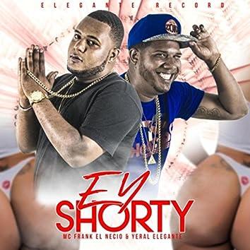 Ey Shorty