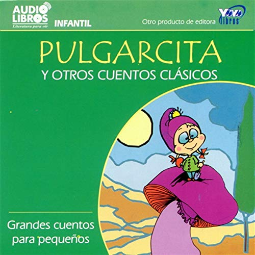Pulgarcita y Otros Cuentos Clasicos [Little Thumb and Other Classic Tales] audiobook cover art