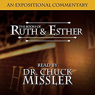 The Books of Ruth & Esther: A Commentary                   By:                                                                                                                                 Chuck Missler                               Narrated by:                                                                                                                                 Chuck Missler                      Length: 8 hrs and 17 mins     Not rated yet     Overall 0.0