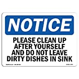 OSHA Notice Sign - Please Clean Up After Yourself and Do Not | Choose from: Aluminum, Rigid Plastic or Vinyl Label Decal | Protect Your Business, Work Site, Warehouse & Shop Area | Made in The USA