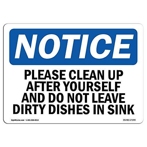 OSHA Notice Signs - Please Clean Up After Yourself and Do Not Sign | Extremely Durable Made in The USA Signs or Heavy Duty Vinyl Label | Protect Your Warehouse & Business