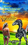 Trilogía completa Amada por un deinonychus: Incluye: Amada por una manada de deinonychus; La amante del deinonychus y La dueña del deinonychus. Dinoerótica