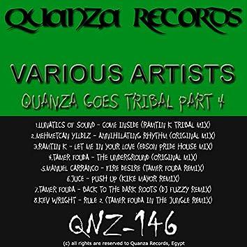 Quanza Goes Tribal Part 4