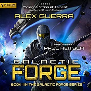 Galactic Forge     Galactic Forge Series, Book 1              By:                                                                                                                                 Alex Guerra                               Narrated by:                                                                                                                                 Paul Heitsch                      Length: 9 hrs and 8 mins     143 ratings     Overall 4.3