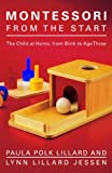Montessori from the Start: The Child at Home, from Birth to Age Three (English Edition)...