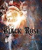 Black Rose: Intégrale