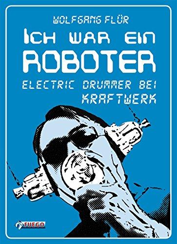 Ich war ein Roboter: Electric Drummer bei Kraftwerk