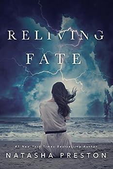 Reliving Fate by [Natasha Preston]