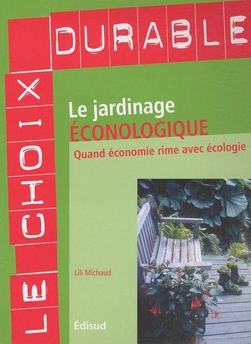 Le jardinage éconologique : Quand économie rime avec écologie