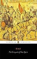 The Conquest of New Spain (Penguin Classics)