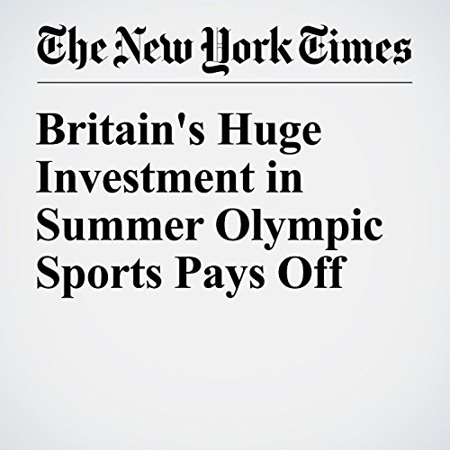 Britain's Huge Investment in Summer Olympic Sports Pays Off cover art