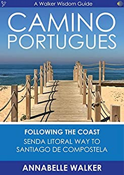 The Camino From Portugal: Following The Coast by [Annabelle Walker]