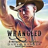 Wrangled: Spruce Texas Romance Series, Book 4