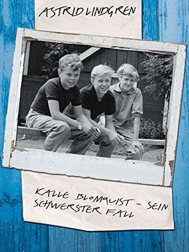 Kalle Blomquist - sein schwerster Fall