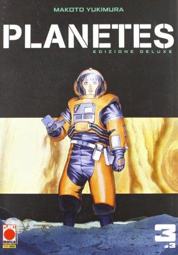 Planetes. Ediz. deluxe (Vol. 3)