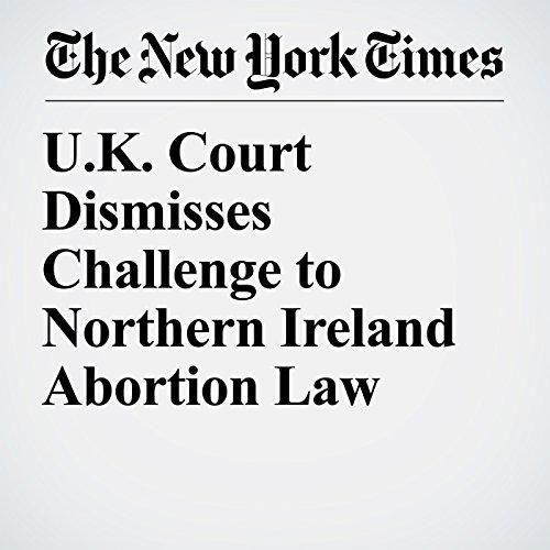 U.K. Court Dismisses Challenge to Northern Ireland Abortion Law copertina