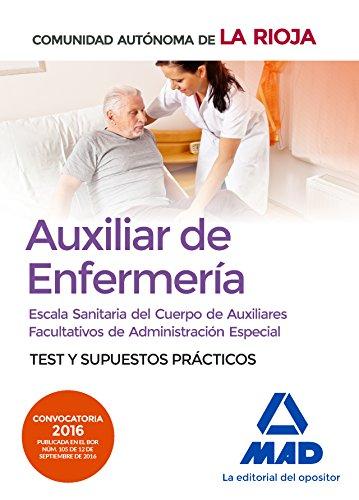 Escala Sanitaria del Cuerpo de Auxiliares Facultativos de Administración Especial (Auxiliar de Enfermería) de La Rioja. Test y supuestos prácticos