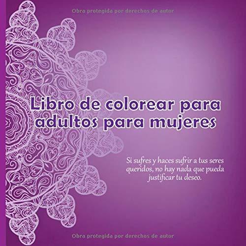 Libro de colorear para adultos para mujeres - Si sufres y haces sufrir a tus...