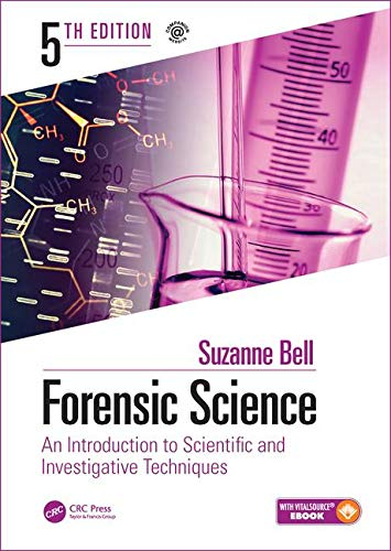 Compare Textbook Prices for Forensic Science: An Introduction to Scientific and Investigative Techniques, Fifth Edition 5 Edition ISBN 9781138048126 by Bell, Suzanne