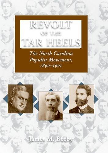 Revolt of the Tar Heels: The North Carolina Populist Movement, 1890â??1901 (English Edition)